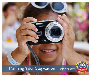 Planning Your Stay-cation with AHRN.com