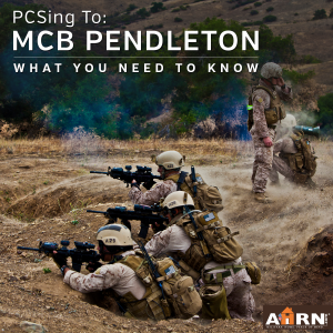 PCSing to MCB Pendleton? Here's what you need to know with AHRN.com