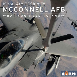 McConnell AFB - What You Need To Know with AHRN.com