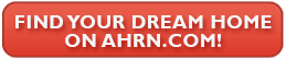Find Your Dream Home On AHRN.com