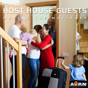 How To Host House Guests For The Holidays with AHRN.com