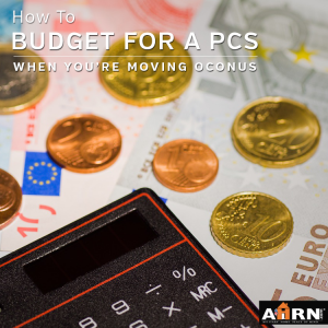 Budgeting For An OCONUS PCS Series: Basic Expenses with AHRN.com