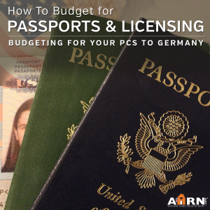 How to budget for passports and licensing when you're PCSing to Germany with AHRN.com