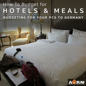 How to budget for hotel and meals during your PCS to Germany with AHRN.com