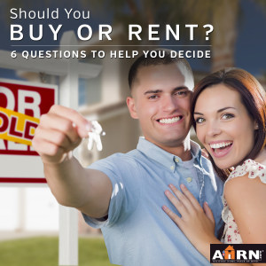 6 Questions To Ask Yourself Before You Decide Whether To Buy Or Rent with AHRN.com