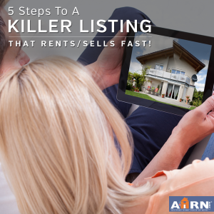 5 Steps to a killer listing that rents/sells fast with AHRN.com