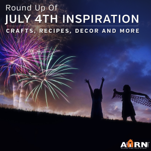 July 4th Inspiration for crafts, recipes and decor from AHRN.com