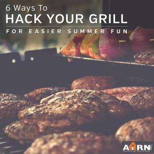 Make your summer grilling easier with AHRN.com's favorite hacks!