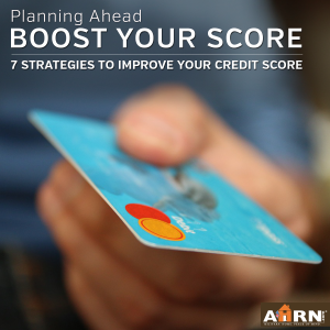 7 Strategies For Boosting Your Credit Score