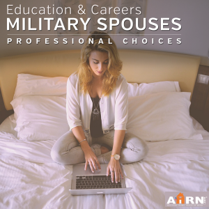 Education & Career Choices For Military Spouses - with AHRN.com