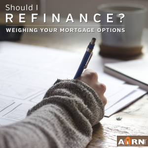 Should I refinance? Weighing your mortgage options with AHRN.com