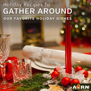Holiday Recipes To Gather Around with AHRN.com