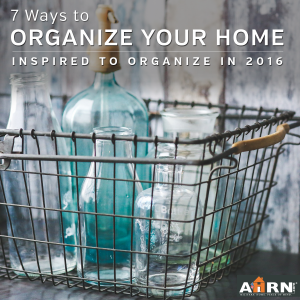 7 Ways to organize your home in 2016 with AHRN.com