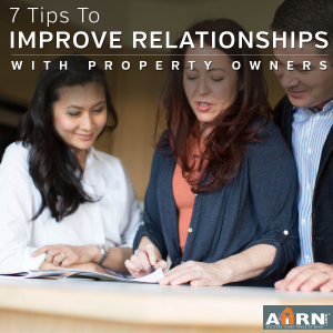 7 Tips to improve relationships with property owners on AHRN.com