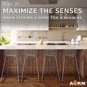 Maximize the Senses to Stage a Home, Pt 2.