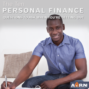 10 Personal Finance Questions you need to ask before transitioning out of the military with AHRN.com