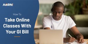 How to Take Online Classes With Your GI Bill