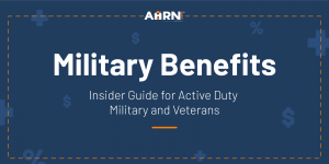 Military Benefits: Insider Guide for Active Duty Military and Veterans
