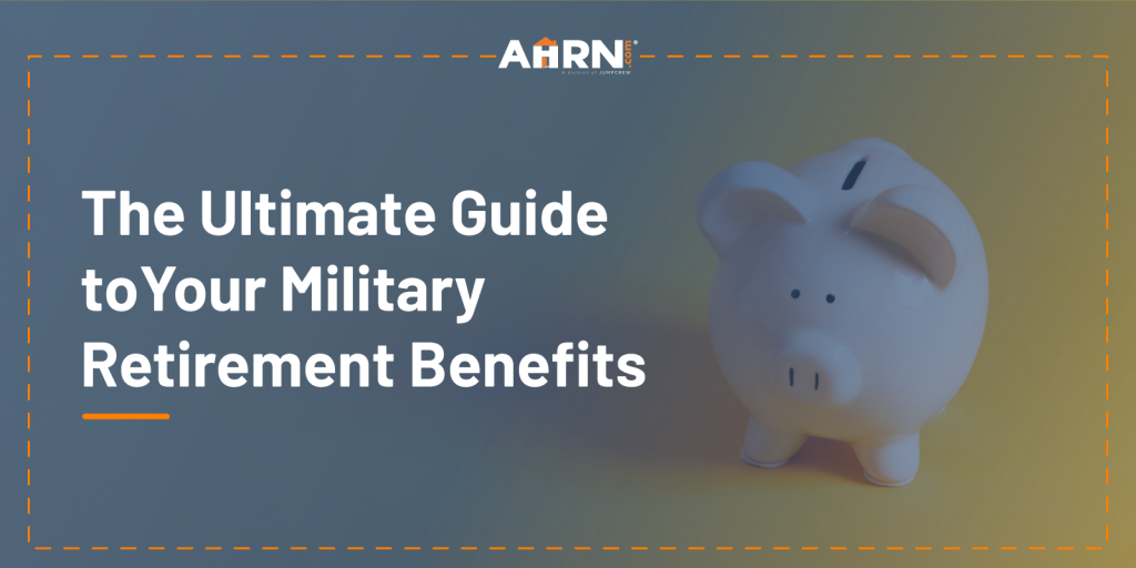 Hero Image: The Ultimate Guide to Your Military Retirement Benefits