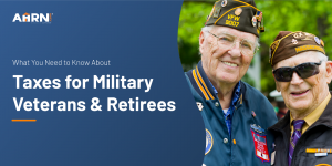 Hero image: What You Need to Know About Taxes for Military Veterans and Retirees