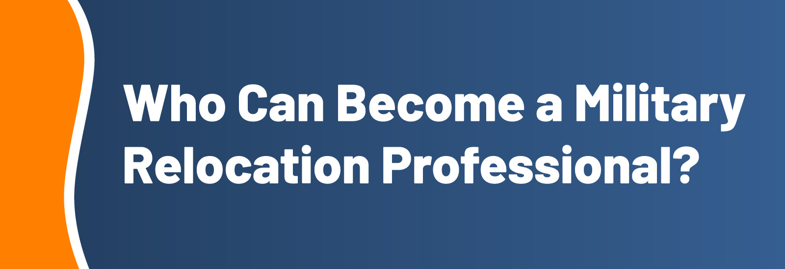 Who Can Become a Military Relocation Professional?