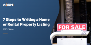 7 Steps to Writing a Home or Rental Property Listing