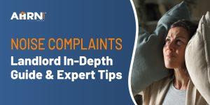 Noise Complaints: Landlord In-Depth Guide & Expert Tips