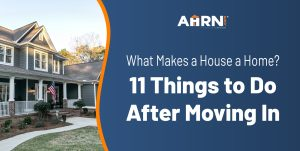 What Makes a House a Home? 11 Things to Do After Moving in