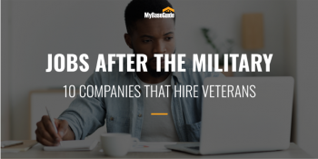 Jobs After the Military: 10 Companies Hiring Veterans